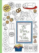 Colorear la Palabra : El Pan de Vida by Jennifer Flanders (2016, Paperback)
