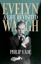 Evelyn Waugh: A Life Revisited, Eade, Philip, Good, Hardcover