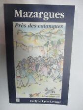 """Evelyne Lyon-Lavaggi """"Mazargues près des calanques"""" avec envoi /Alan Sutton 2007"""
