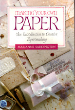 Making Your Own Paper: An Introduction to Creative Paper-Making by M. Saddington