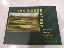 The Works of Art - Golf Course Design by Arthur Hills Coffee Table Book- Used