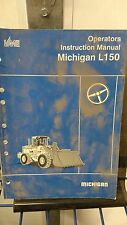 Michigan L150 Loader Operators Instruction Manual