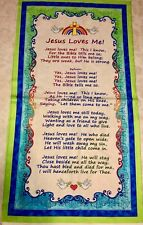 Jesus Loves Me 100% cotton fabric by the Panel  approx 24 x 44 - 27281 X
