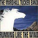 The Marshall Tucker Band - Running Like The Wind (NEW CD)