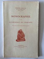 MONOGRAPHIE DE LA CATHEDRALE DE CHARTRES ETIENNE HOUVET