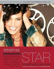 Make Me a Star: Industry Insiders Tell How to Make the Cut, Make the Deal,...