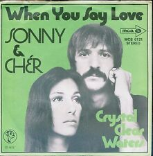 7inch SONNY & CHER when you say love GERMAN EX +PS