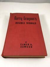 Garry Grayson's Double Signals  By Elmer A. Dawson Hardcover 1931 Whitman Pub