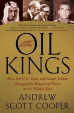 The Oil Kings: How the U.S., Iran, and Saudi Arabia Changed the Balance of Power
