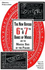 The New Revised 6th and 7th Books of Moses and the Magical Uses of the Psalms