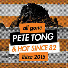 All Gone Pete Tong & Hot Since 82 IBIZA 2015 Various Artists Audio CD
