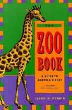 The Zoo Book: A Guide to America's Best by Nyhuis, Allen W.