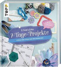 Kreative 7-Tage-Projekte * Basteln Malen Häkeln Nähen Stricken * TOPP 7620
