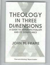Theology in Three Dimensions by John Frame  P&R Publishing Co. (NEW)