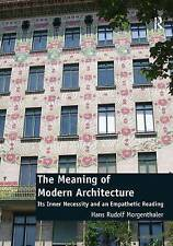 The Meaning of Modern Architecture: Its Inner Necessity and an Empathetic Readin