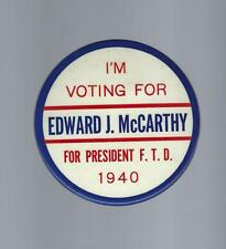 1940 I'M VOTING FOR EDWARD J. McCARTHY FOR PRESIDENT, F.T.D. r/w/b BUTTON