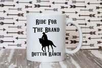 Ride For The Brand Gift Mug Dutton Ranch Mug Yellowstone Tv Show Gift Idea