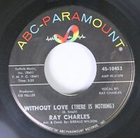 Soul 45 Ray Charler - Without Love (There Is Nothing) / No One On Abc-Paramount