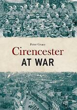 Cirencester at War by Grace, Peter | Paperback Book | 9781445668703 | NEW