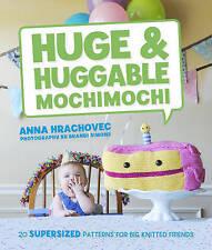 Huge & Huggable Mochimochi, Anna Hrachovec, New Book