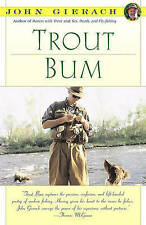 Trout Bum by John Gierach (Paperback, 1995)