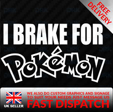 I Brake For Pokemon go funny bumper car window vinyl decal sticker jdm drft 9gag