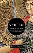 Ángeles: La presencia y el poder de nuestros guardianes y guías celestiales