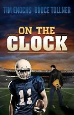 On the Clock by Tim Enochs and Bruce Tollner (2017, Paperback)