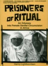 Prisoners of Ritual: An Odyssey Into Female Genital Circumcision in Africa