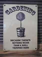 VINTAGE RETRO STYLE METAL WALL PLAQUE SIGN*GARDENING-A WELL TRIMMED BUSH* FAB!!