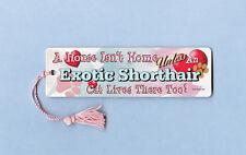 "Exotic Shorthair - Cat Bookmark w/Tassel ""A House Isn""T Home"" - Cahi009"