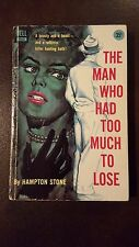 """Hampton Stone, """"Man Who Had Too Much To Lose,"""" 1957, Dell D943, VG-, 1st"""