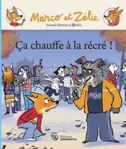 Marco et Zélie - Ca chauffe à la récré ! | Album illustré pour enfants