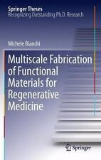 Multiscale Fabrication of Functional Materials for Regenerative Medicine by...