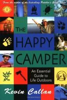 Happy Camper : An Essential Guide to Life Outdoors Paperback Kevin Callan
