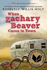 When Zachary Beaver Came to Town by Kimberly Willis Holt (2014, Paperback, Anni