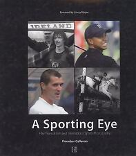 A Sporting Eye: 50 Years of Irish & International Sports Photography, , Callanan