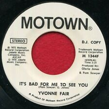 "YVONNE FAIR ""It's Bad For Me To See You""  Motown 1344 NM WLP Soul Listen!"