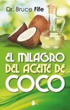 El Milagro del Aceite de Coco = The Coconut Oil Miracle (Paperback or Softback)