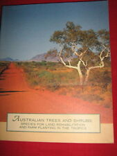 Australian Trees And Shrubs- Species for land rehabilitation