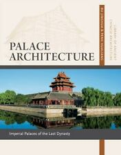 Palace Architecture: Imperial Palaces of the Last Dynasty (Library of-ExLibrary