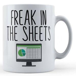 Work, Spreadsheet, Freak In The Sheets - Colleague Gift Mug