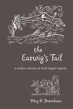 The Earwig's Tail: A Modern Bestiary of Multi-legged Legends-ExLibrary
