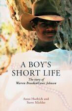 A Boy's Short Life : The True Story of Warren Braedon/Louis Johnson by Anna...