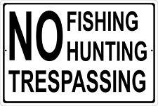 No Fishing Hunting Trespassing Metal Sign