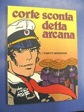 HUGO PRATT CORTE SCONTA DETTA ARCANA 1°ED. MONDADORI 1980 -C1