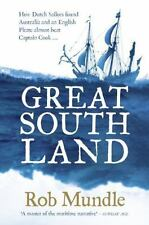 Great South Land : How Dutch Sailors Found Australia but Lost It to a British...