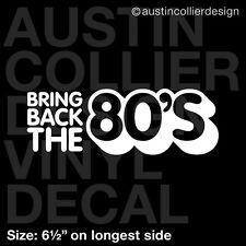 "6.5"" BRING BACK THE 80's vinyl decal car window laptop sticker - 1980's eighties"