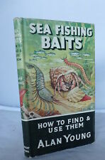 Sea Fishing Baits  - How to Find & Use Them by Alan Young HB DJ 1962