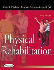 Physical Rehabilitation by Susan B. O'Sullivan, Thomas J. Schmitz and George...